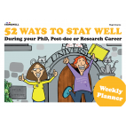Weekly Planner: 52 Ways to Stay Well: During your PhD, post-doc or research career