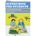 Supervising PhD Students: A practical guide and toolkit
