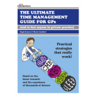 ebook: The Ultimate Time Management Guide for GPs (and in fact anyone in general practice) [DOWNLOAD]