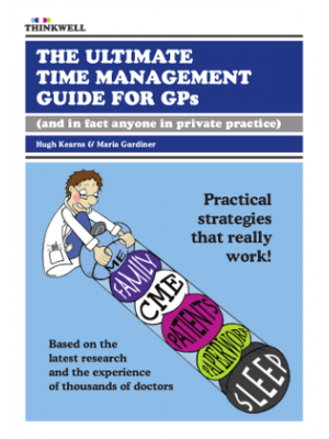 The Ultimate Time Management Guide for GPs (and in fact anyone in general practice)