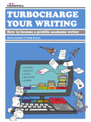 Turbocharge Your Writing: How to become a prolific academic writer